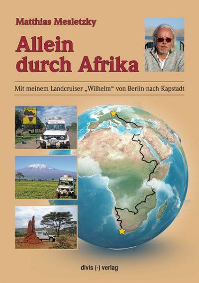 Allein durch Afrika - Matthias Mesletzky